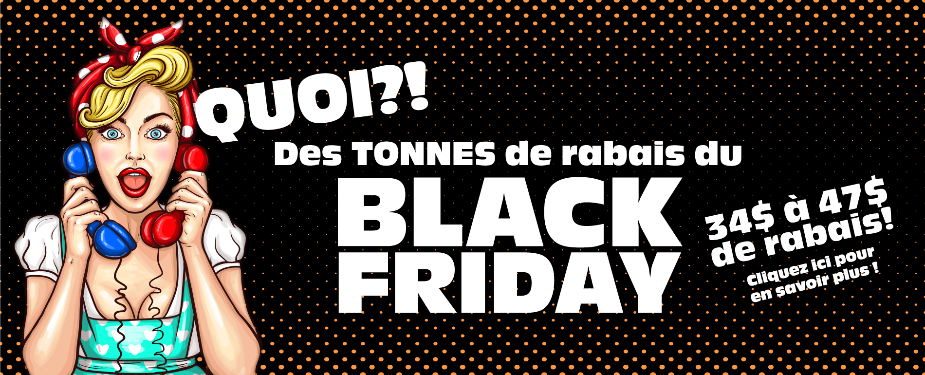 Rabais Black Friday - Lolita et Pepito !
